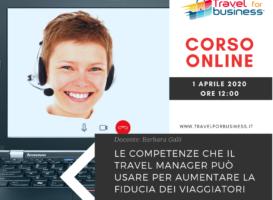 Le competenze che il Travel Manager può usare per aumentare la fiducia dei viaggiatori – Corso Online